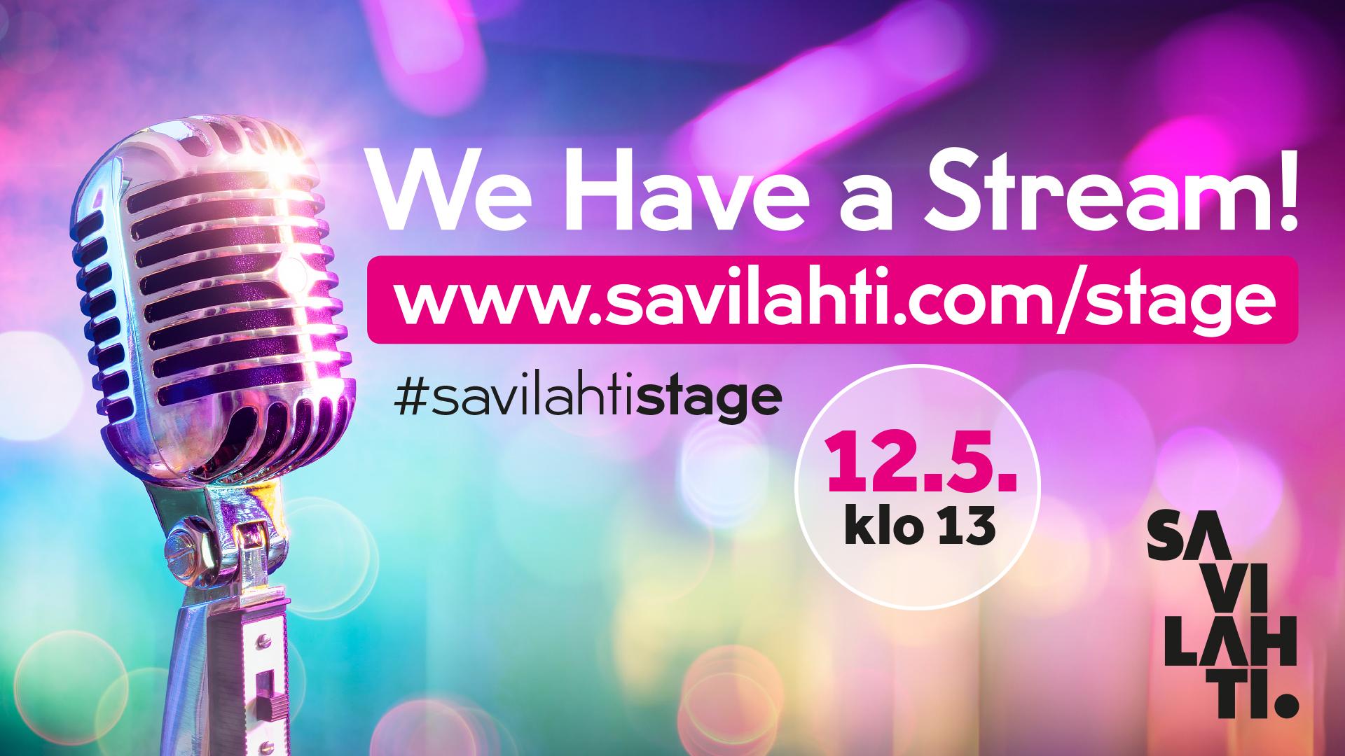 """Savilahti Stagen mainosjulisteessa näkyy vanhanaikainen mikrofoni, sekö teksti: """"We have a stream! www.savilahti.com/stage #savilahtistage 12.5. klo 13"""""""