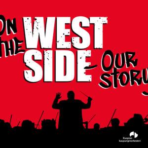 West Side Story -konsertin mainosjuliste, jossa lukee: On the West Side - Our story